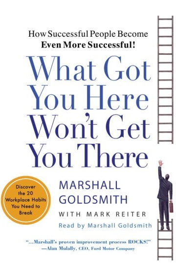 Buy What Got You Here Wont Get You There by Marshall Goldsmith